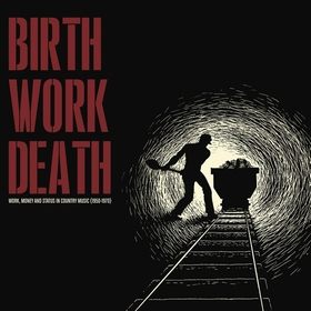 VARIOUS ARTISTS - Birth Work Death