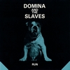 Domina and the Slaves