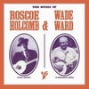 ROSCOE HOLCOMB AND WADE WARD