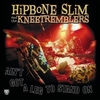 HIPBONE SLIM AND THE KNEE TREMBLERS