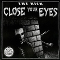 THE KICK - Close Your Eyes