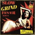 VARIOUS ARTISTS - Slow Grind Fever Vol. 6